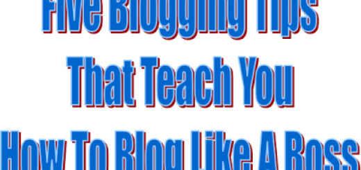 Five Blogging Tips That Teach You How To Blog Like A Boss